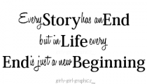 every-story-has-an-end-but-in-life-every-end-is-just-a-new-beginning